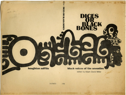 The cover for the volume Anthology of African American poetry--Dices or Black Bones, edited by Miller, Boston: Hougton Mifflin, 1970.